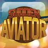 Sudden Aviator